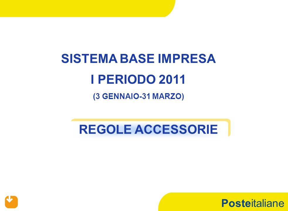 Posteitaliane REGOLE ACCESSORIE SISTEMA BASE IMPRESA I PERIODO 2011 (3 GENNAIO-31 MARZO)