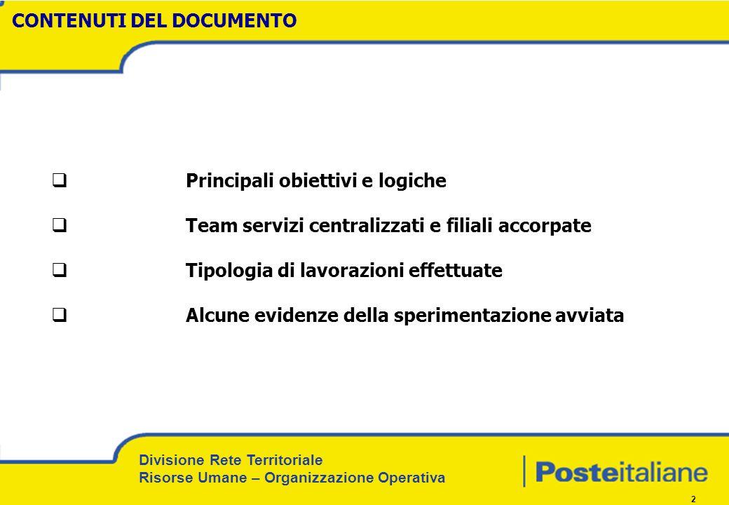 Divisione Rete Territoriale Risorse Umane – Organizzazione Operativa 2 CONTENUTI DEL DOCUMENTO Principali obiettivi e logiche Team servizi centralizza