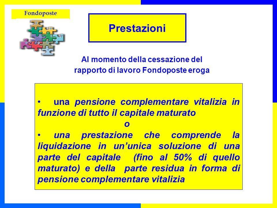 Fondoposte Prestazioni una pensione complementare vitalizia in funzione di tutto il capitale maturato o una prestazione che comprende la liquidazione