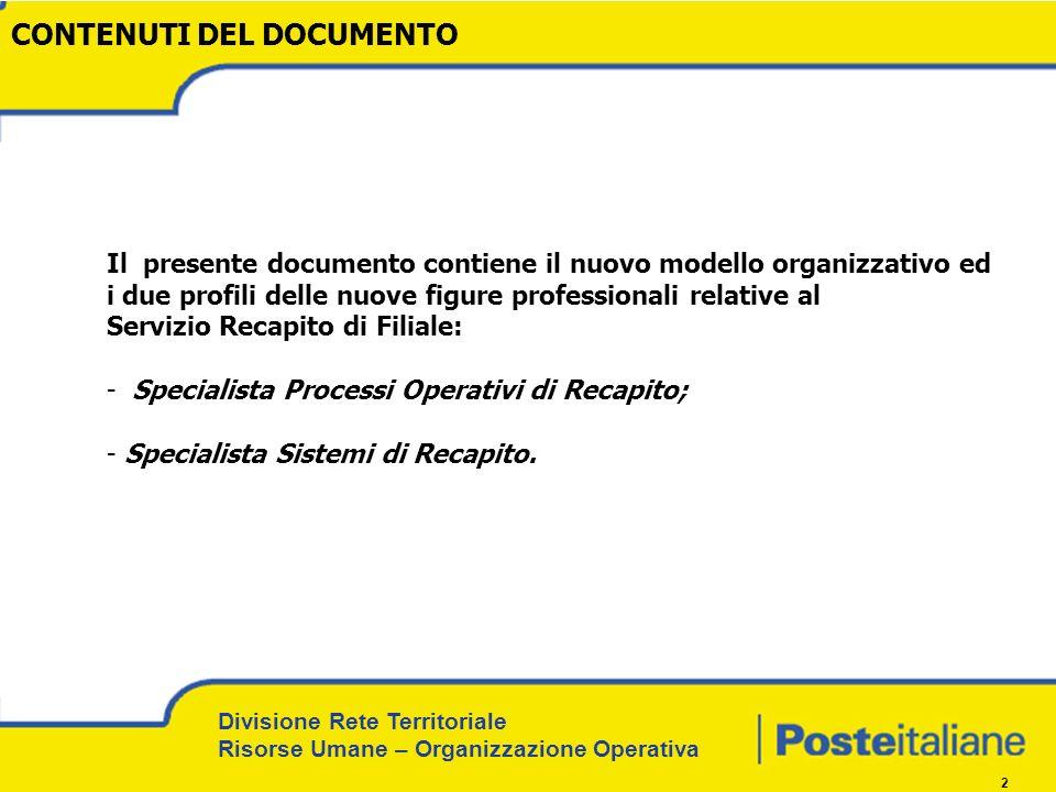 Divisione Rete Territoriale Risorse Umane – Organizzazione Operativa 2 CONTENUTI DEL DOCUMENTO Il presente documento contiene il nuovo modello organiz
