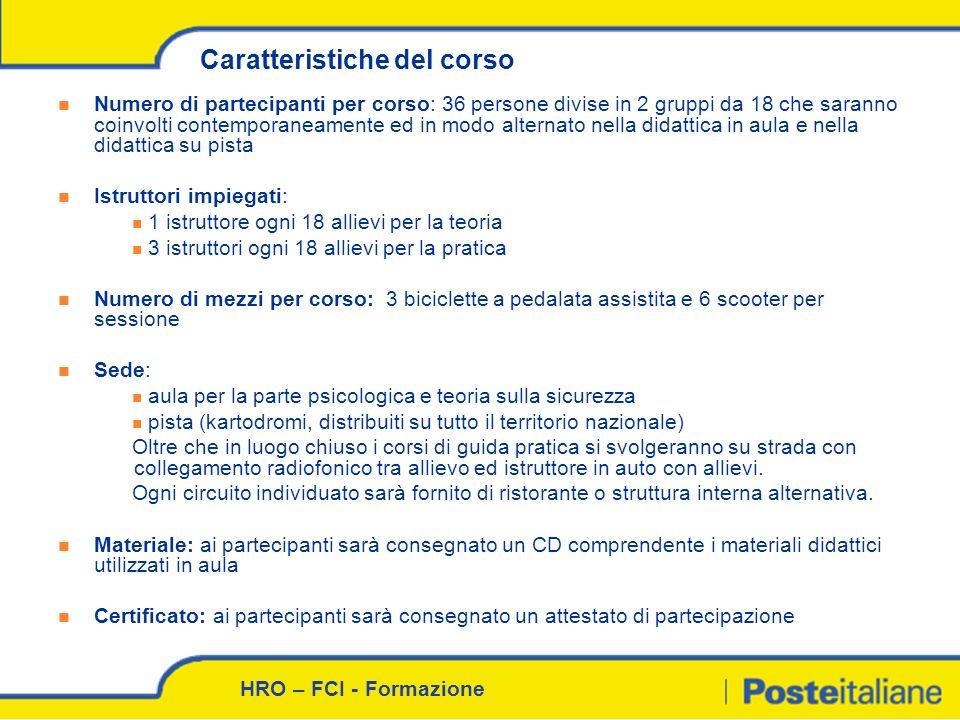 HRO – FCI - Formazione Numero di partecipanti per corso: 36 persone divise in 2 gruppi da 18 che saranno coinvolti contemporaneamente ed in modo alter