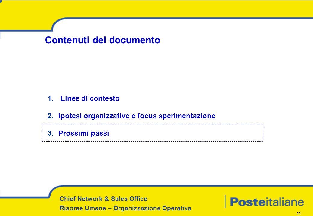 Chief Network & Sales Office Risorse Umane – Organizzazione Operativa 11 Contenuti del documento 1. Linee di contesto 2.Ipotesi organizzative e focus
