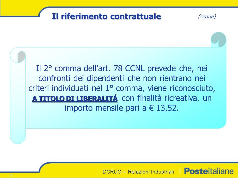 DCRUO – Relazioni Industriali 4 Il Sistema di Refezione attuale Coesistono attualmente in Azienda: 33 MENSE TRADIZIONALI Rete di esercizi direttamente convenzionati con Poste Italiane S.p.A.