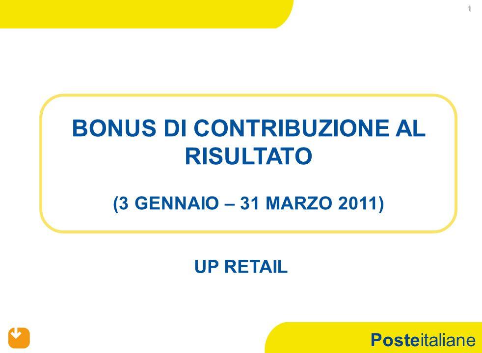 Posteitaliane 1 BONUS DI CONTRIBUZIONE AL RISULTATO (3 GENNAIO – 31 MARZO 2011) UP RETAIL