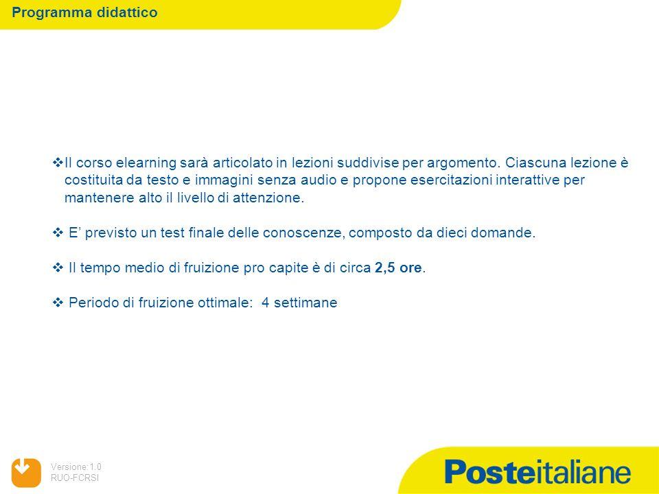 05/02/2014 Versione:1.0 RUO-FCRSI Programma didattico Il corso elearning sarà articolato in lezioni suddivise per argomento.
