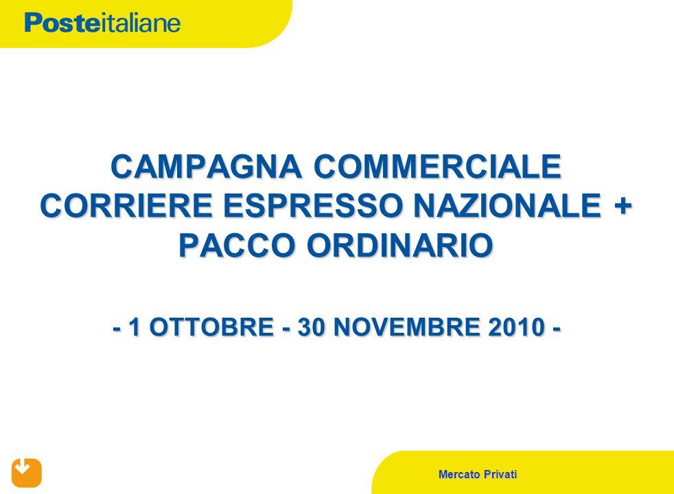Mercato Privati CAMPAGNA COMMERCIALE CORRIERE ESPRESSO NAZIONALE + PACCO ORDINARIO - 1 OTTOBRE - 30 NOVEMBRE 2010 -