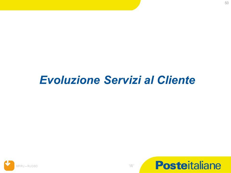 05/02/2014 MP/RU – RUO/SO IR 50 Evoluzione Servizi al Cliente
