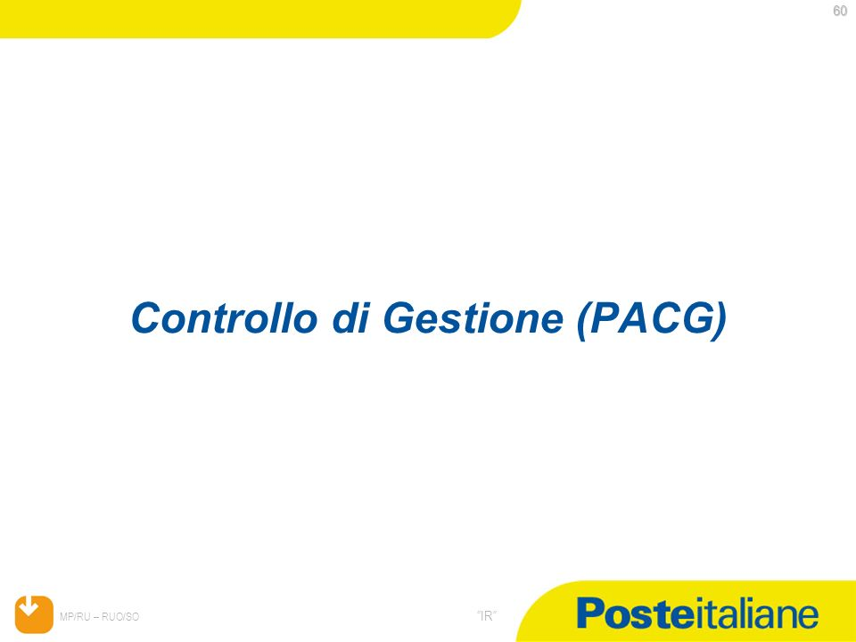 05/02/2014 MP/RU – RUO/SO IR Controllo di Gestione (PACG) 60 60