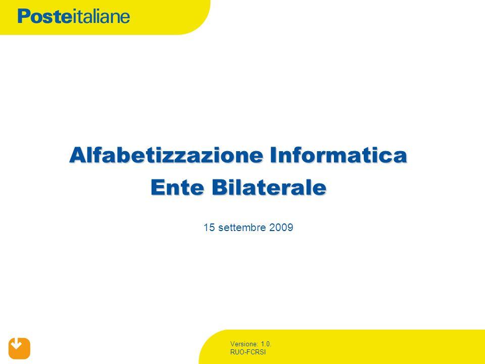 Versione: 1.0. RUO-FCRSI Alfabetizzazione Informatica Ente Bilaterale 15 settembre 2009