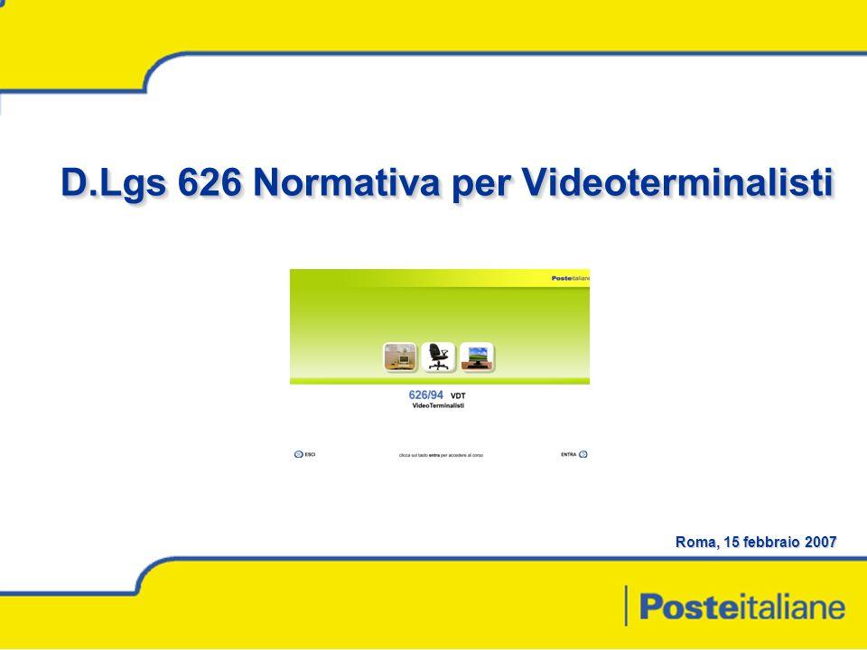 Roma, 15 febbraio 2007 D.Lgs 626 Normativa per Videoterminalisti