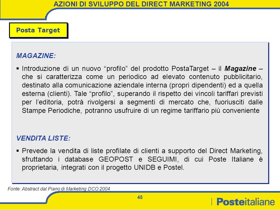 45 MAGAZINE: Introduzione di un nuovo profilo del prodotto PostaTarget – il Magazine – che si caratterizza come un periodico ad elevato contenuto pubb