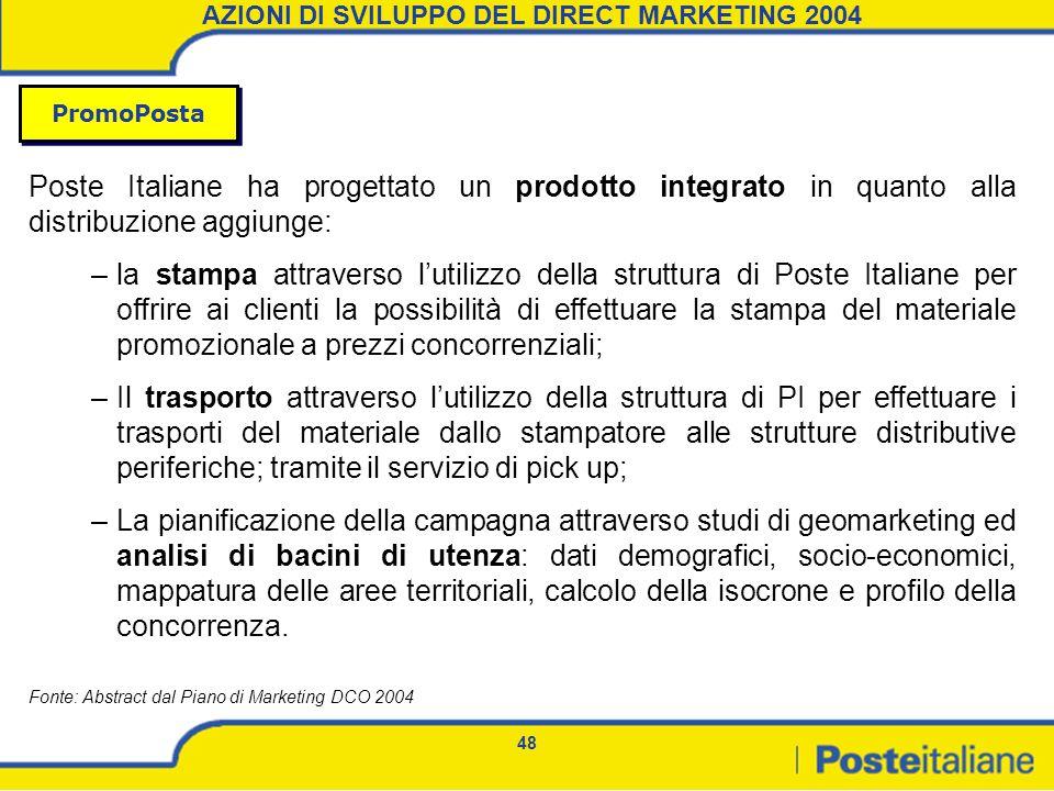48 Poste Italiane ha progettato un prodotto integrato in quanto alla distribuzione aggiunge: –la stampa attraverso lutilizzo della struttura di Poste