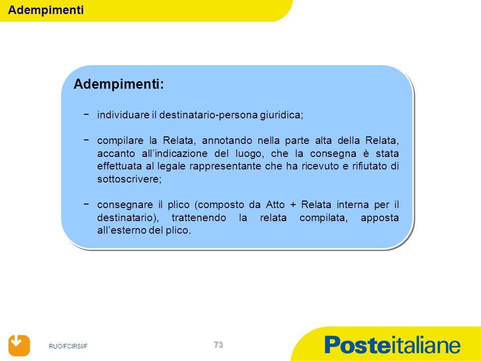 RUO/FCIRSI/F 73 Adempimenti: individuare il destinatario-persona giuridica; compilare la Relata, annotando nella parte alta della Relata, accanto alli
