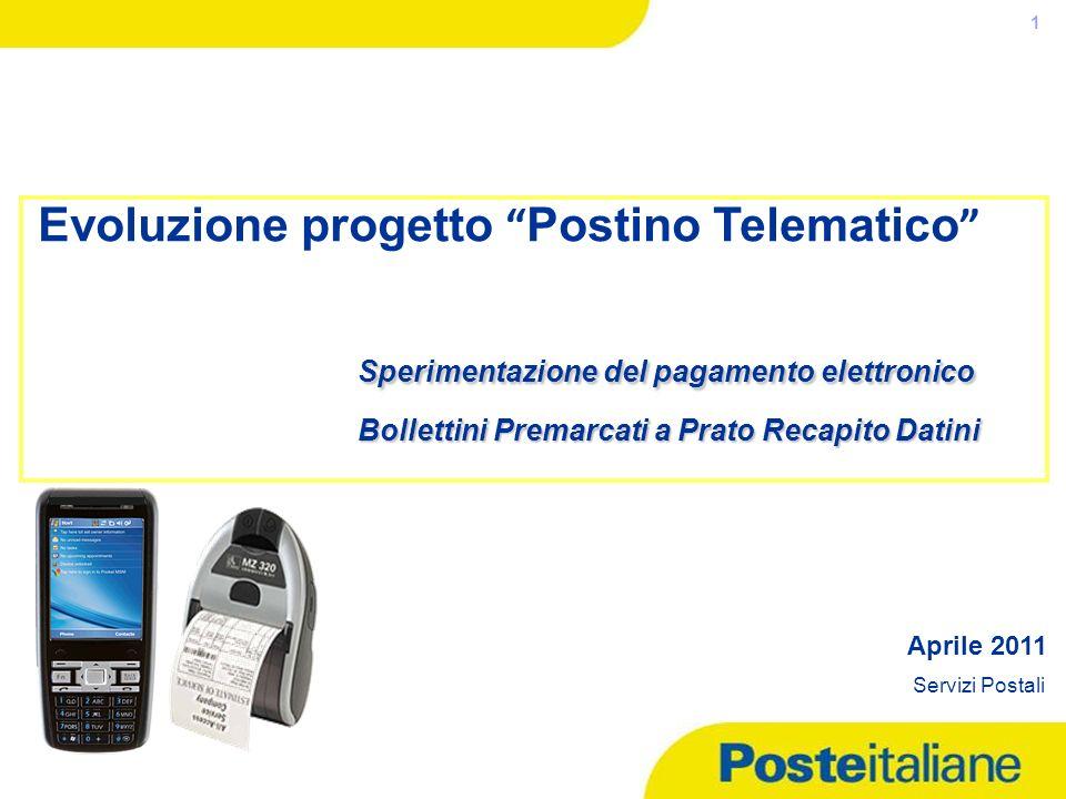 05/02/2014 1 Sperimentazione del pagamento elettronico Evoluzione progetto Postino Telematico Sperimentazione del pagamento elettronico Bollettini Pre