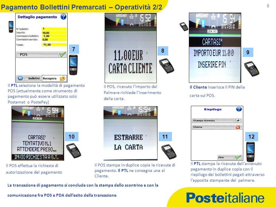 05/02/2014 6 Pagamento Bollettini Premarcati – Operatività 2/2 Il PTL seleziona la modalità di pagamento POS (attualmente come strumento di pagamento