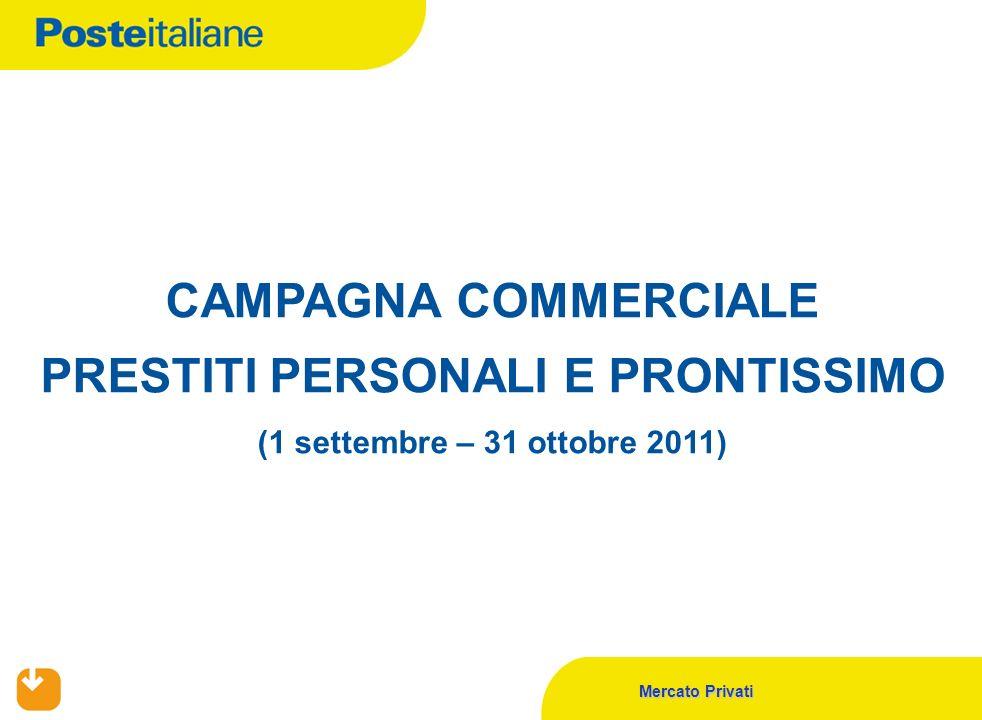 Mercato Privati CAMPAGNA COMMERCIALE PRESTITI PERSONALI E PRONTISSIMO (1 settembre – 31 ottobre 2011)