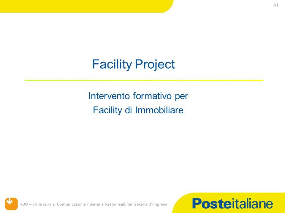 RUO – Formazione, Comunicazione Interna e Responsabilità Sociale dImpresa Facility Project Intervento formativo per Facility di Immobiliare 41