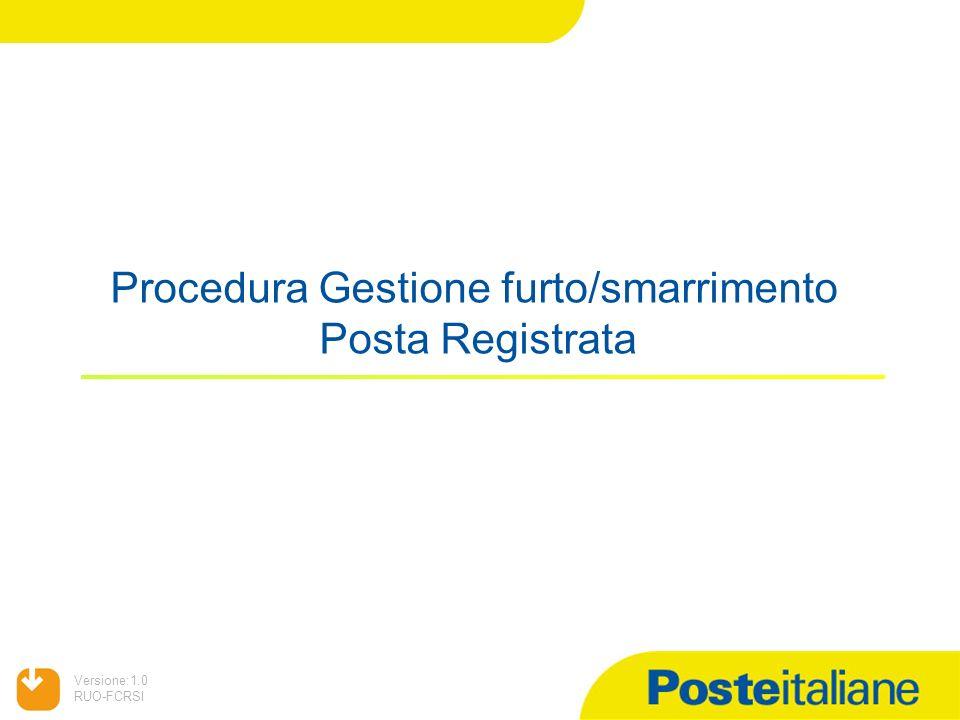 05/02/2014 Versione:1.0 RUO-FCRSI Procedura Gestione furto/smarrimento Posta Registrata