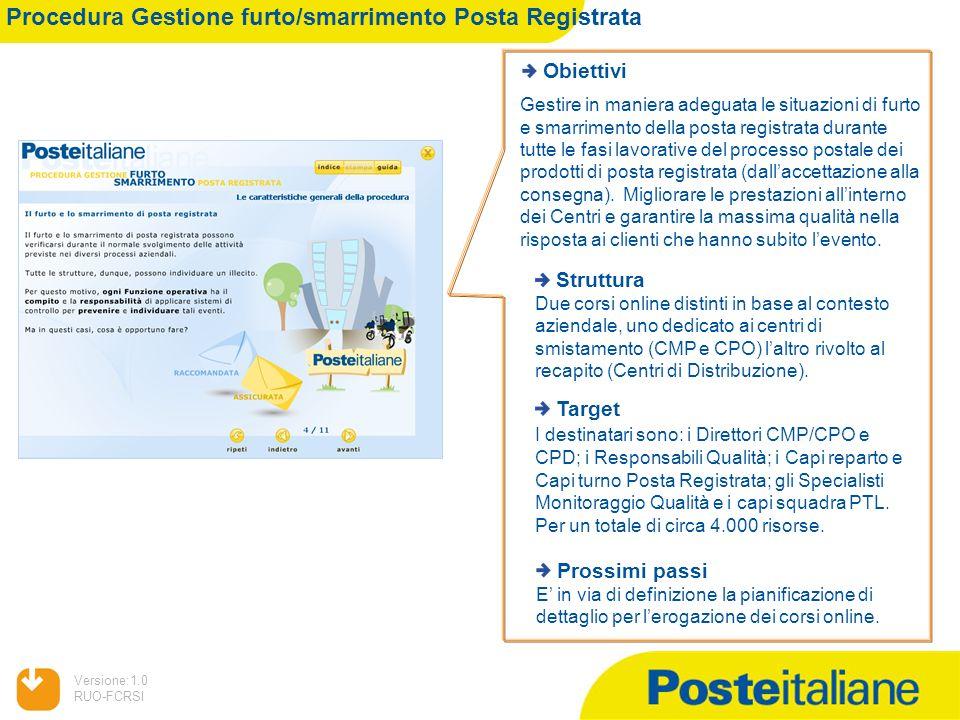 05/02/2014 Versione:1.0 RUO-FCRSI Procedura Gestione furto/smarrimento Posta Registrata Obiettivi Gestire in maniera adeguata le situazioni di furto e