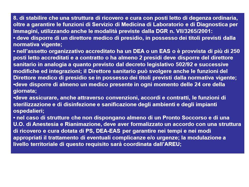 8. di stabilire che una struttura di ricovero e cura con posti letto di degenza ordinaria, oltre a garantire le funzioni di Servizio di Medicina di La