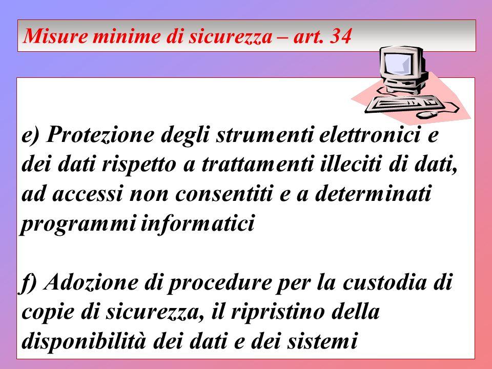 e) Protezione degli strumenti elettronici e dei dati rispetto a trattamenti illeciti di dati, ad accessi non consentiti e a determinati programmi info