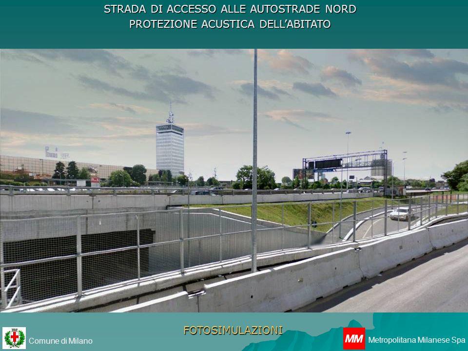 Comune di Milano Metropolitana Milanese Spa STRADA DI ACCESSO ALLE AUTOSTRADE NORD PROTEZIONE ACUSTICA DELLABITATO FOTOSIMULAZIONI