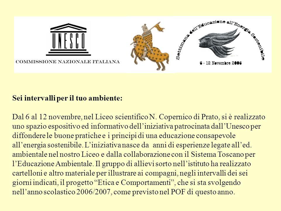 Sei intervalli per il tuo ambiente: Dal 6 al 12 novembre, nel Liceo scientifico N. Copernico di Prato, si è realizzato uno spazio espositivo ed inform