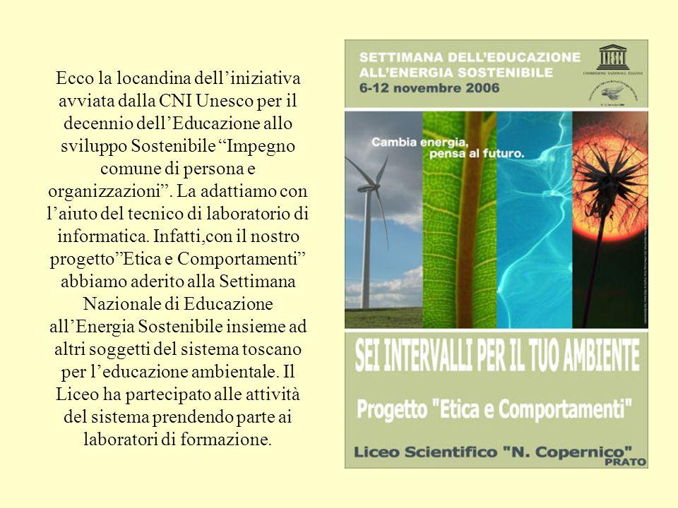 Ecco la locandina delliniziativa avviata dalla CNI Unesco per il decennio dellEducazione allo sviluppo Sostenibile Impegno comune di persona e organizzazioni.