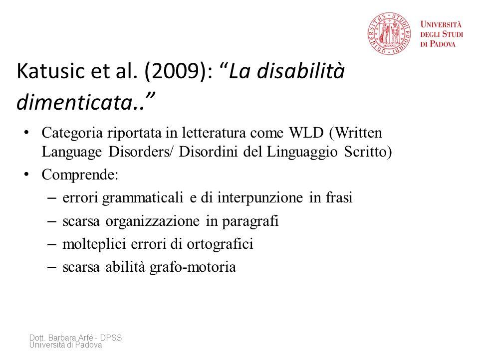 Katusic et al. (2009): La disabilità dimenticata.. Categoria riportata in letteratura come WLD (Written Language Disorders/ Disordini del Linguaggio S