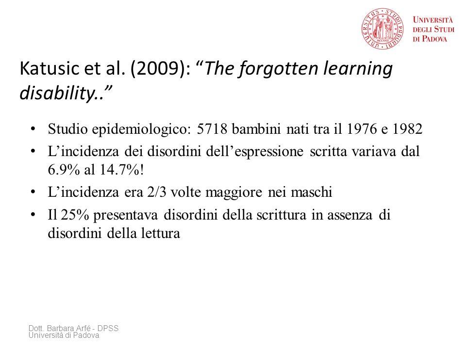 Katusic et al. (2009): The forgotten learning disability.. Studio epidemiologico: 5718 bambini nati tra il 1976 e 1982 Lincidenza dei disordini delles