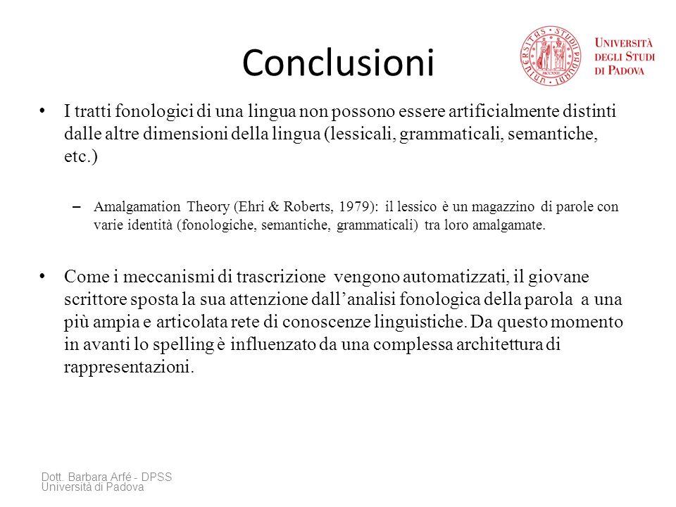Conclusioni I tratti fonologici di una lingua non possono essere artificialmente distinti dalle altre dimensioni della lingua (lessicali, grammaticali
