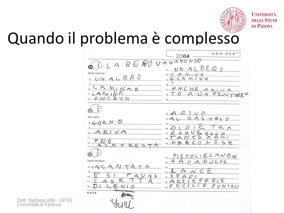 Quando il problema è complesso Dott. Barbara Arfé - DPSS Università di Padova