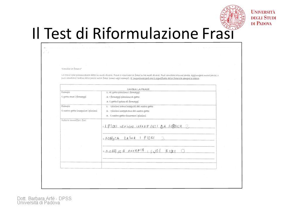 Il Test di Riformulazione Frasi Dott. Barbara Arfé - DPSS Università di Padova