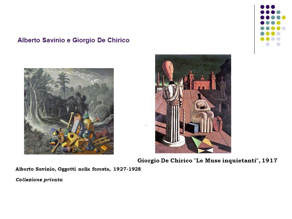 Alberto Savinio e Giorgio De Chirico Alberto Savinio, Oggetti nella foresta, 1927-1928 Collezione privata Giorgio De Chirico