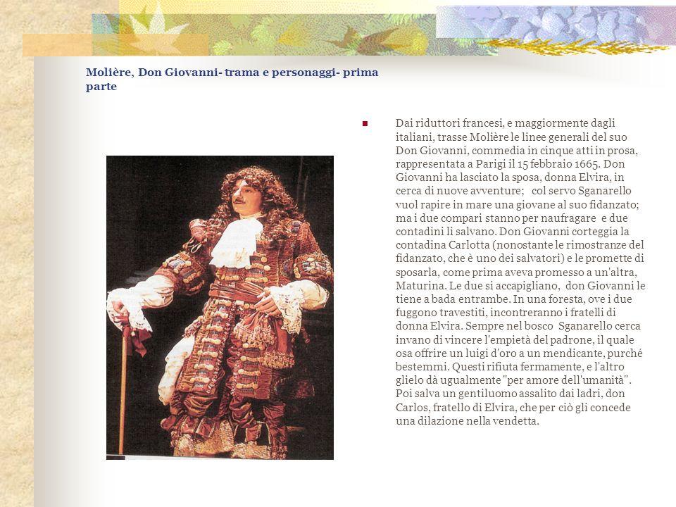 Molière, Don Giovanni- trama e personaggi- prima parte Dai riduttori francesi, e maggiormente dagli italiani, trasse Molière le linee generali del suo