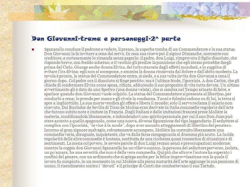 Don Giovanni-trama e personaggi-2^ parte Sganarello conduce il padrone a vedere, lì presso, la superba tomba di un Commendatore e la sua statua. Don G