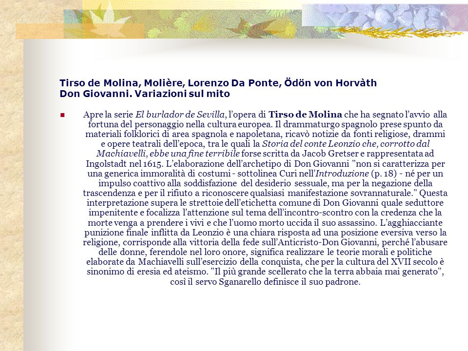 Tirso de Molina, Molière, Lorenzo Da Ponte, Ödön von Horvàth Don Giovanni. Variazioni sul mito Apre la serie El burlador de Sevilla, lopera di Tirso d