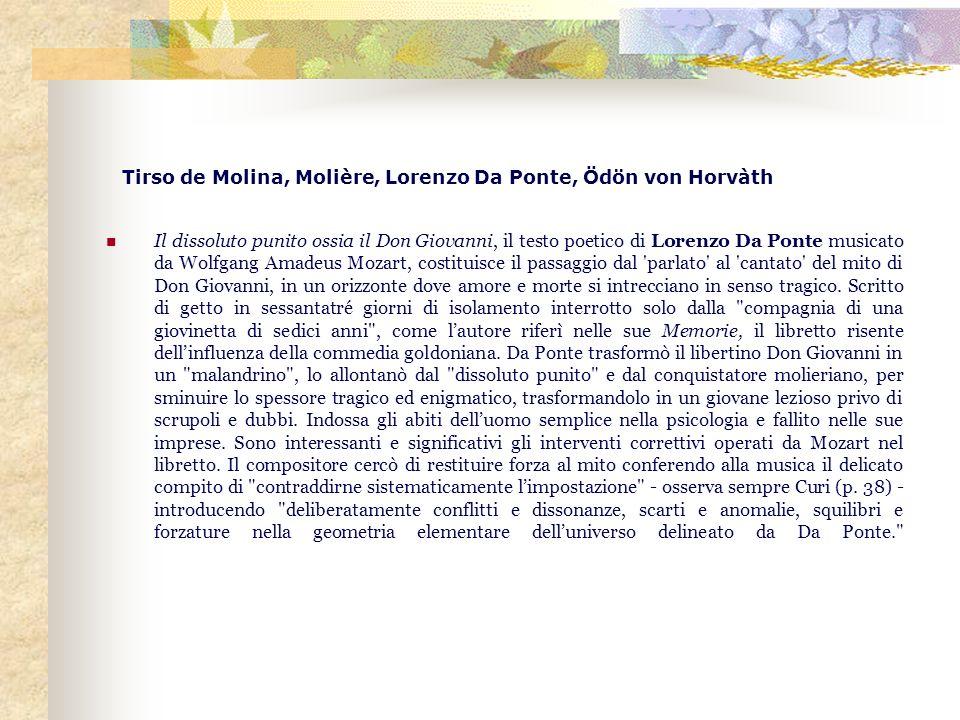 Tirso de Molina, Molière, Lorenzo Da Ponte, Ödön von Horvàth Il dissoluto punito ossia il Don Giovanni, il testo poetico di Lorenzo Da Ponte musicato