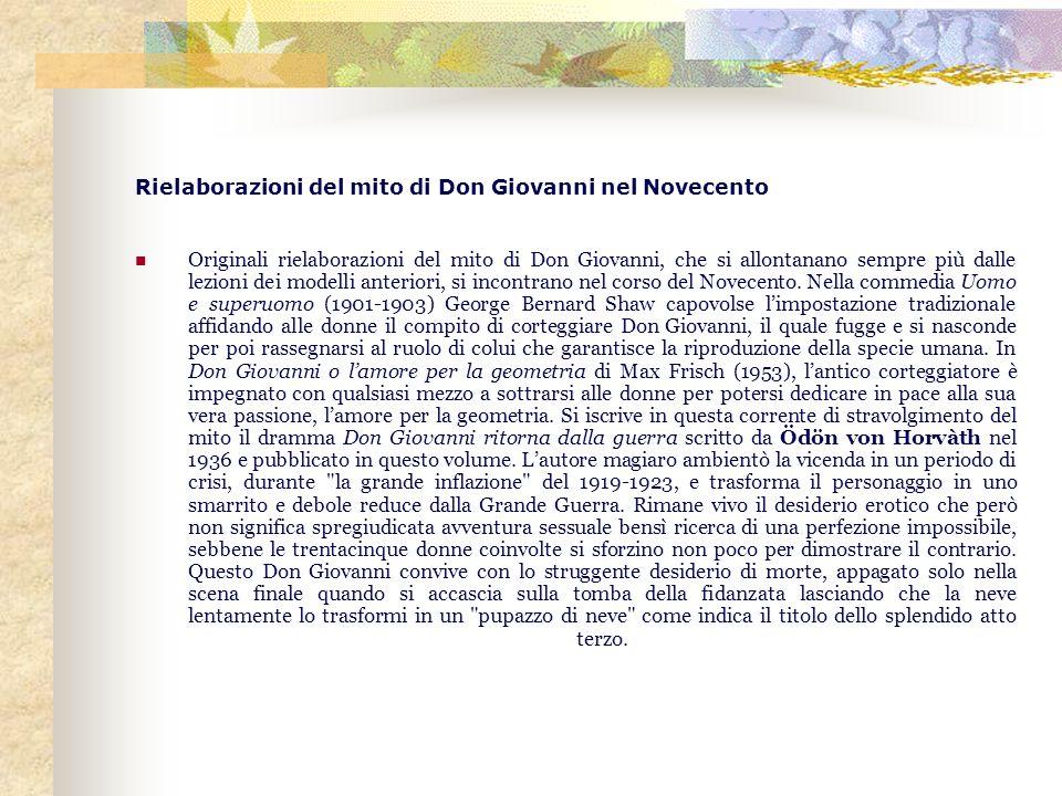 Rielaborazioni del mito di Don Giovanni nel Novecento Originali rielaborazioni del mito di Don Giovanni, che si allontanano sempre più dalle lezioni d