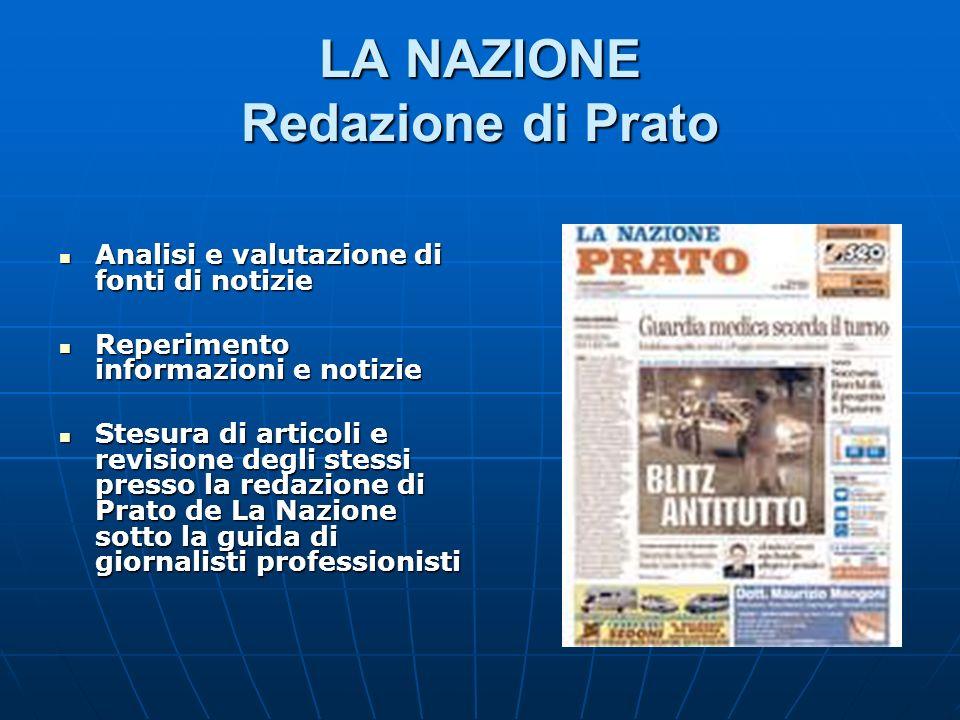 LA NAZIONE Redazione di Prato Analisi e valutazione di fonti di notizie Analisi e valutazione di fonti di notizie Reperimento informazioni e notizie R