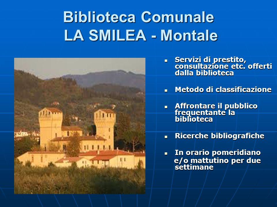 Biblioteca Comunale LA SMILEA - Montale Servizi di prestito, consultazione etc. offerti dalla biblioteca Servizi di prestito, consultazione etc. offer