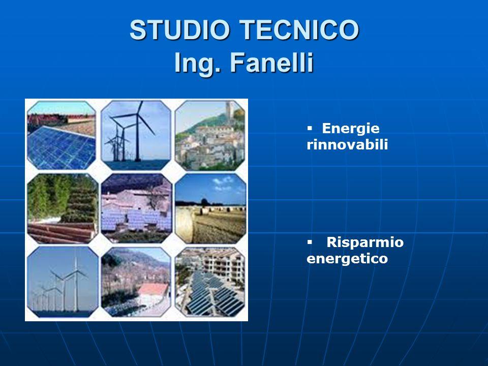 STUDIO TECNICO Ing. Fanelli Energie rinnovabili Risparmio energetico