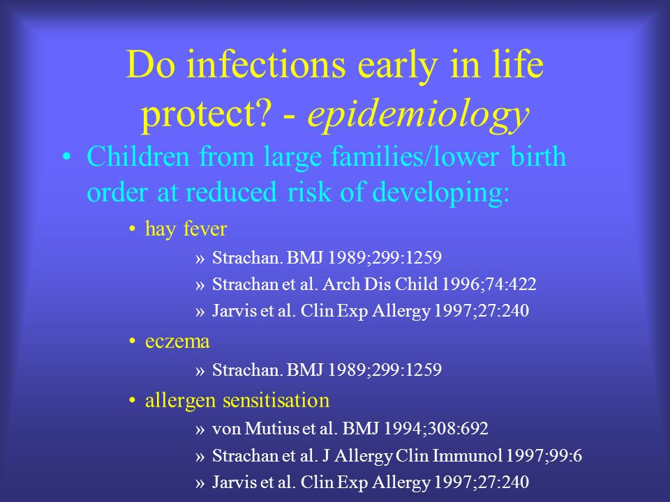 Do infections early in life protect.