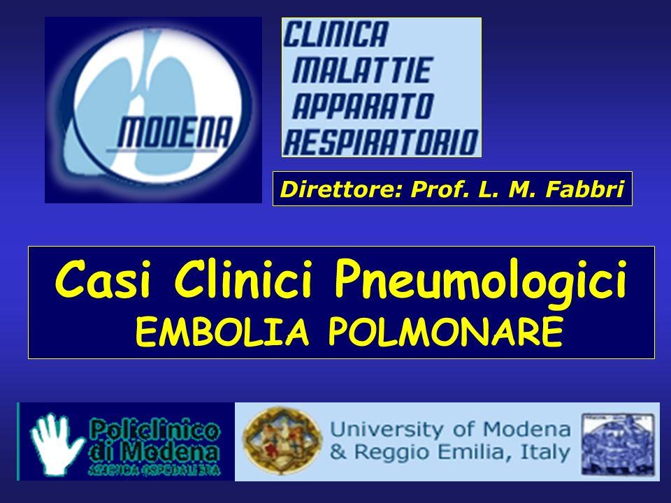 Casi Clinici Pneumologici EMBOLIA POLMONARE Direttore: Prof. L. M. Fabbri
