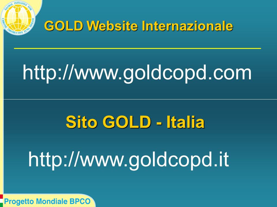 GOLD Website Internazionale http://www.goldcopd.com Sito GOLD - Italia http://www.goldcopd.it