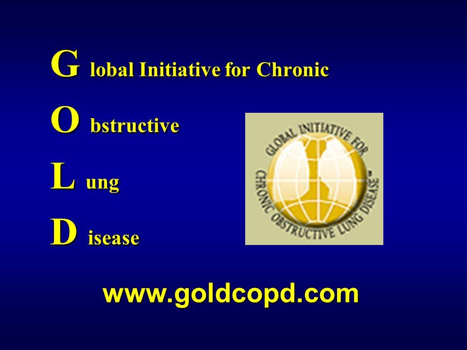 G lobal Initiative for Chronic O bstructive O bstructive L ung L ung D isease D isease www.goldcopd.com