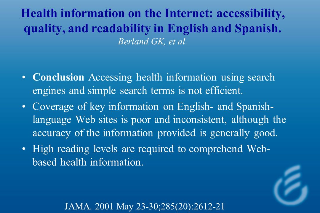 Health information on the Internet: accessibility, quality, and readability in English and Spanish.