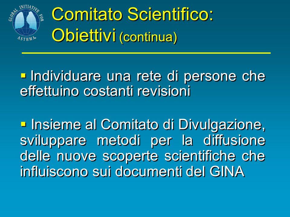 Comitato Scientifico: Obiettivi (continua) Individuare una rete di persone che effettuino costanti revisioni Insieme al Comitato di Divulgazione, svil