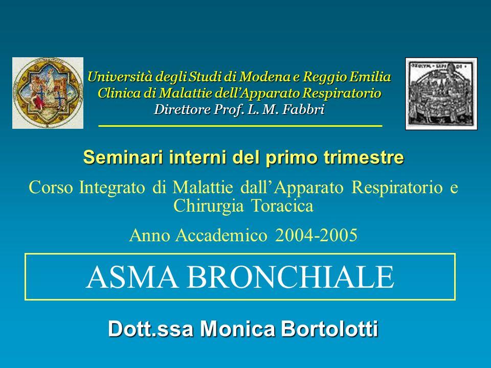 Università degli Studi di Modena e Reggio Emilia Clinica di Malattie dellApparato Respiratorio Direttore Prof. L. M. Fabbri Seminari interni del primo