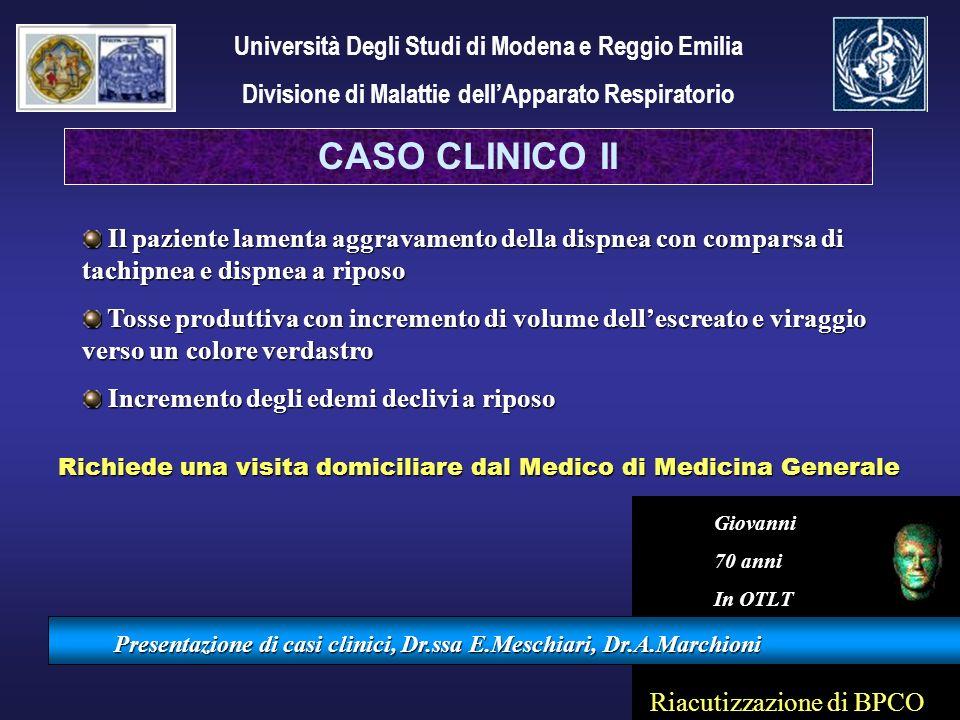 Presentazione di casi clinici, Dr.ssa E.Meschiari, Dr.A.Marchioni Il paziente lamenta aggravamento della dispnea con comparsa di tachipnea e dispnea a